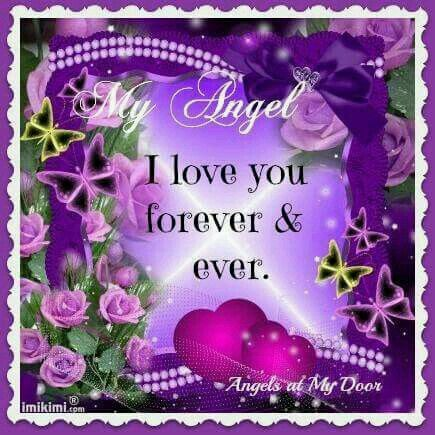 To My Dear Joe L Love You For Ever And Ever Doris Love You Forever I Love You Forever I Miss My Daughter