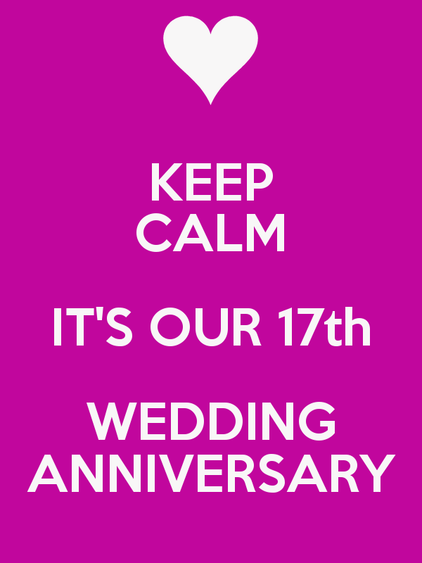 Keep Calm It S Our 17th Wedding Anniversary Poster 17th Wedding Anniversary Wedding Anniversary Quotes Anniversary