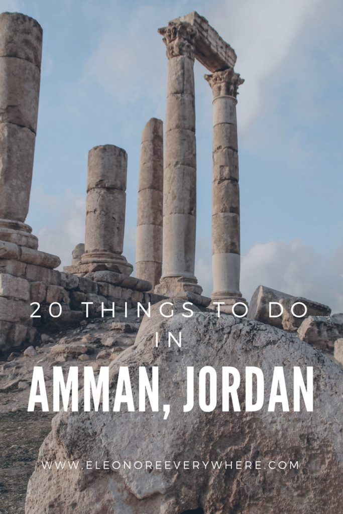 20 Things to Do in Amman, Jordan - Eleonore Everywhere #ammanjordan
