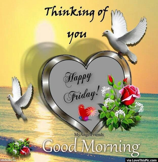 Thinking Of You Happy Friday Good Morning Goodmorning Kiss