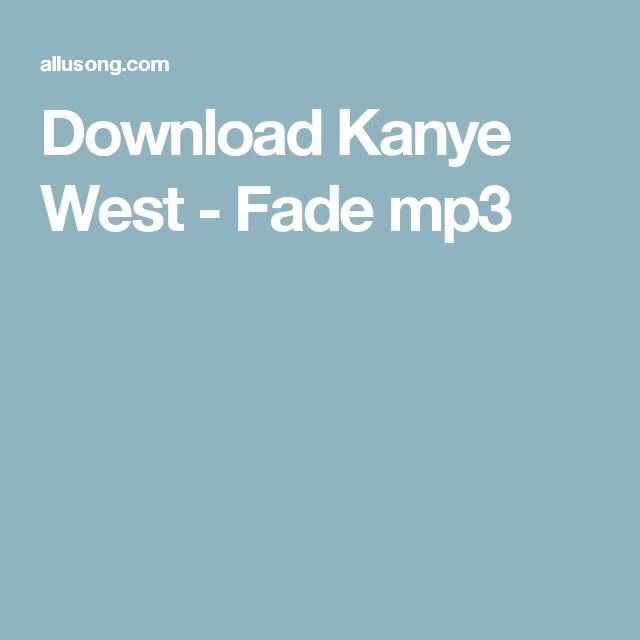 Download Kanye West Fade Mp3