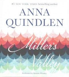 Miller's Valley by Anna Quindlen 8.25 hours - 5/4/2016