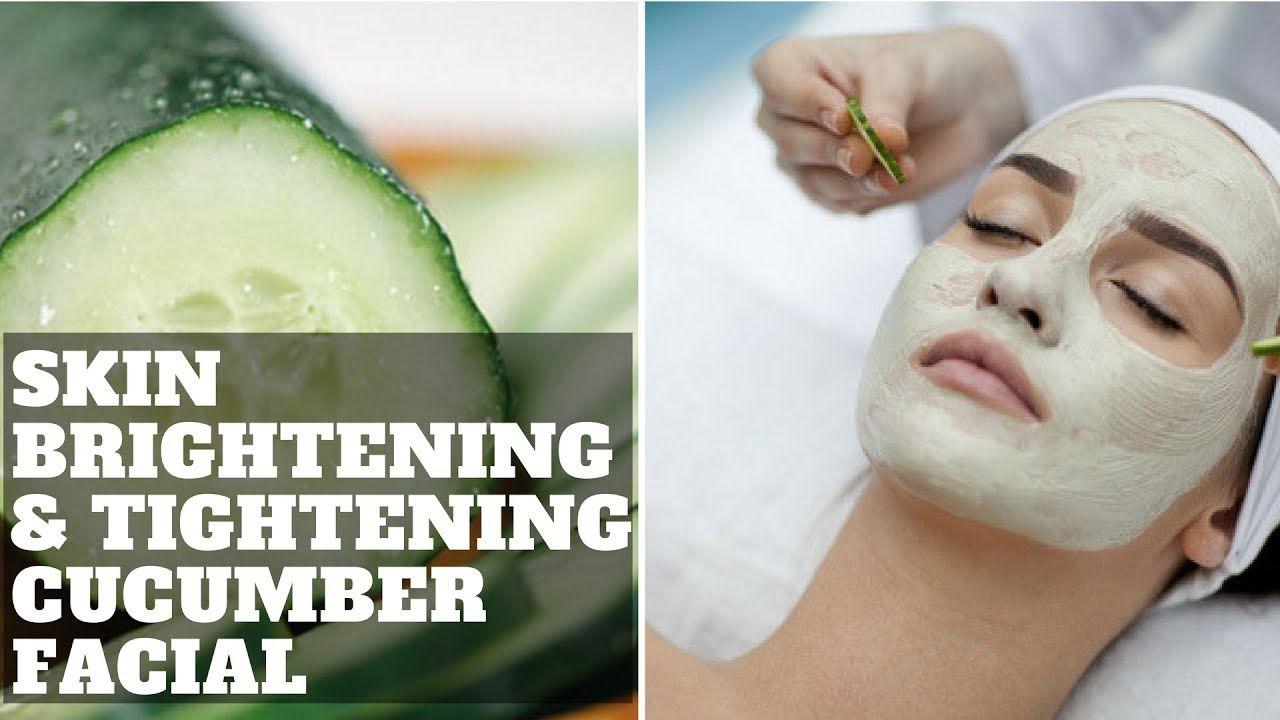 Skin Brightening Amp Tightening Cucumber Facial Best For
