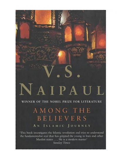 Among The Believers An Islamist Journey VS Naipaul Check Out