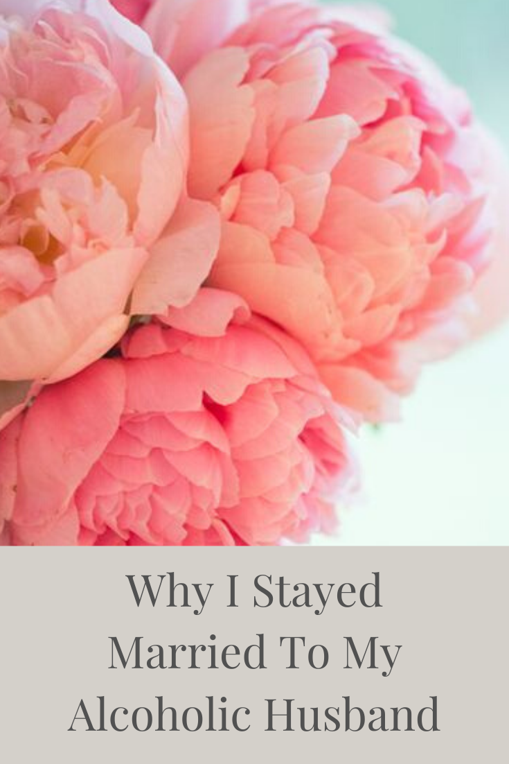 Why I Stayed Married To My Alcoholic Husband