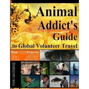 The Animal Addict's Guide to Global Volunteer Travel (Kindle Edition) http://www.amazon.com/dp/B005FCFFPS/?tag=dismp4pla-20