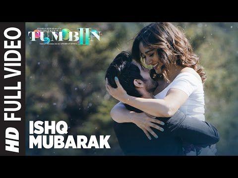 Ishq Mubarak Full Video Song Tum Bin 2 Arijit Singh Neha Sharma Aditya Seal Aashim Gulati Youtube Bollywood Music Videos Tum Bin 2 Songs
