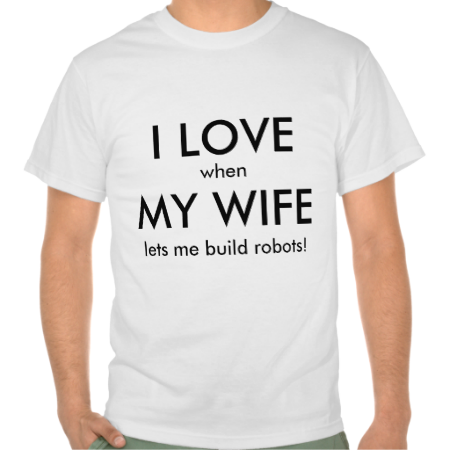 151b5c50b851 Show your love for your significant other and robotics with this funny t- shirt.  frc  flash  first  robotics  wife robot