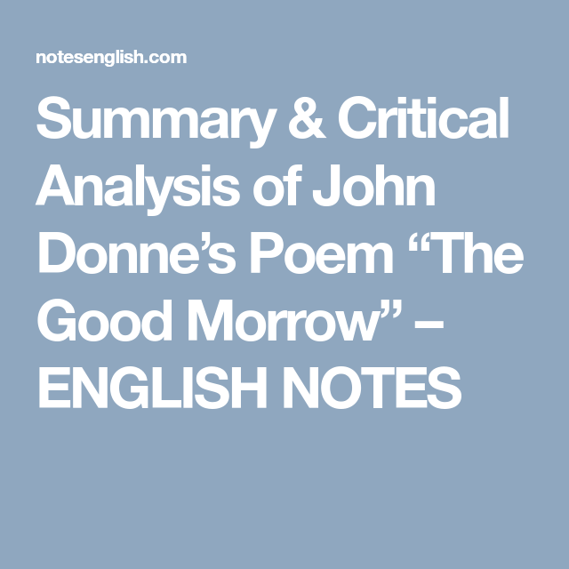 "cfdc5aaa296c Summary   Critical Analysis of John Donne s Poem ""The Good Morrow"" –  ENGLISH NOTES"