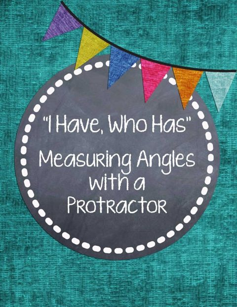 I Have, Who Has    {Using a Protractor} | Teaching math | Math