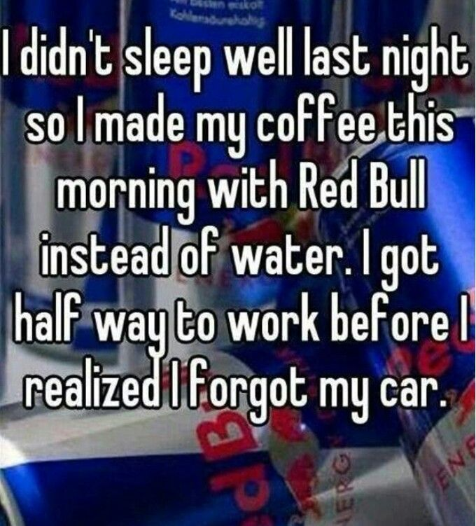 Red bull and coffee.