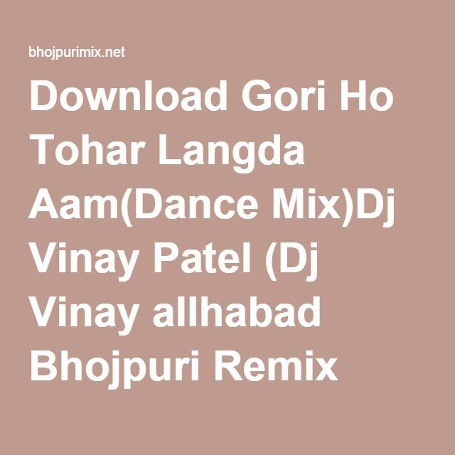 Download Gori Ho Tohar Langda Aam(Dance Mix)Dj Vinay Patel