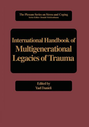 International Handbook of Multigenerational Legacies of Trauma (Springer Series on Stress and Coping) - http://www.healthbooksshop.com/international-handbook-of-multigenerational-legacies-of-trauma-springer-series-on-stress-and-coping-2/