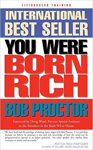 You Were Born Rich Now You Can Discover And Develop Those Riches