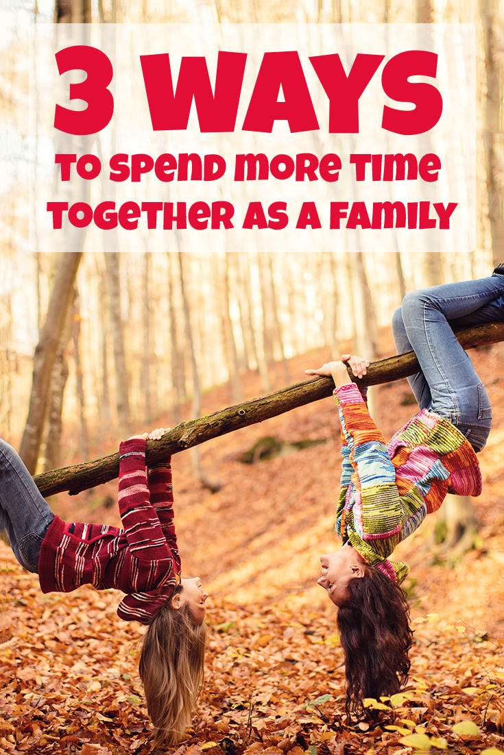 3 Tips To Spend More Time With Your Family And Keep Everyone Entertained No Matter What Age Family Family Time Activities For Kids