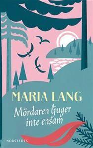 http://www.adlibris.com/fi/product.aspx?isbn=9113043935   Titel: Mördaren ljuger inte ensam - Författare: Maria Lang - ISBN: 9113043935 - Pris: 20,40