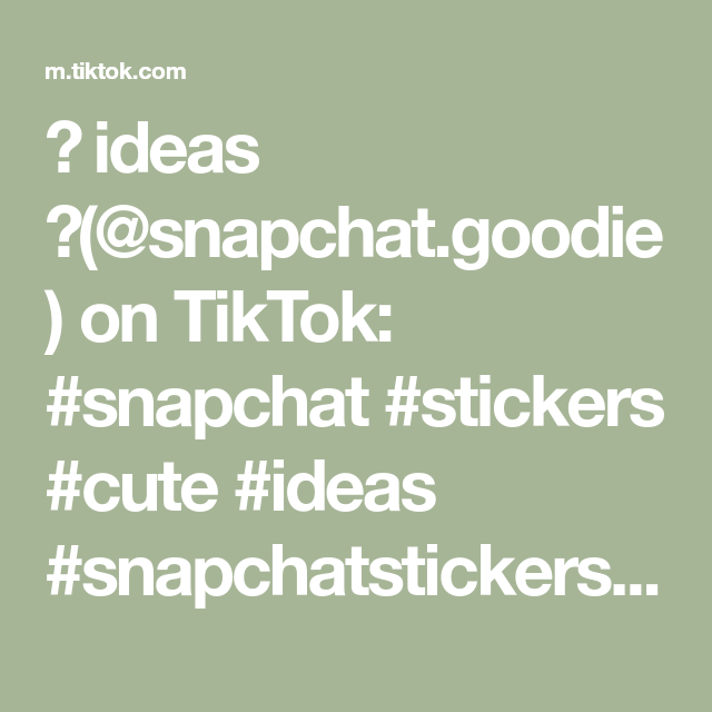 Ideas Snapchat Goodie On Tiktok Snapchat Stickers Cute Ideas Snapchatstickers Aesthetic Fyp Foryou Foryoupa Snapchat Stickers Snapchat Stickers