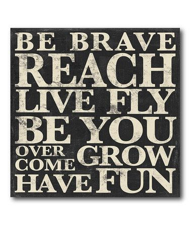 {Be Brave}