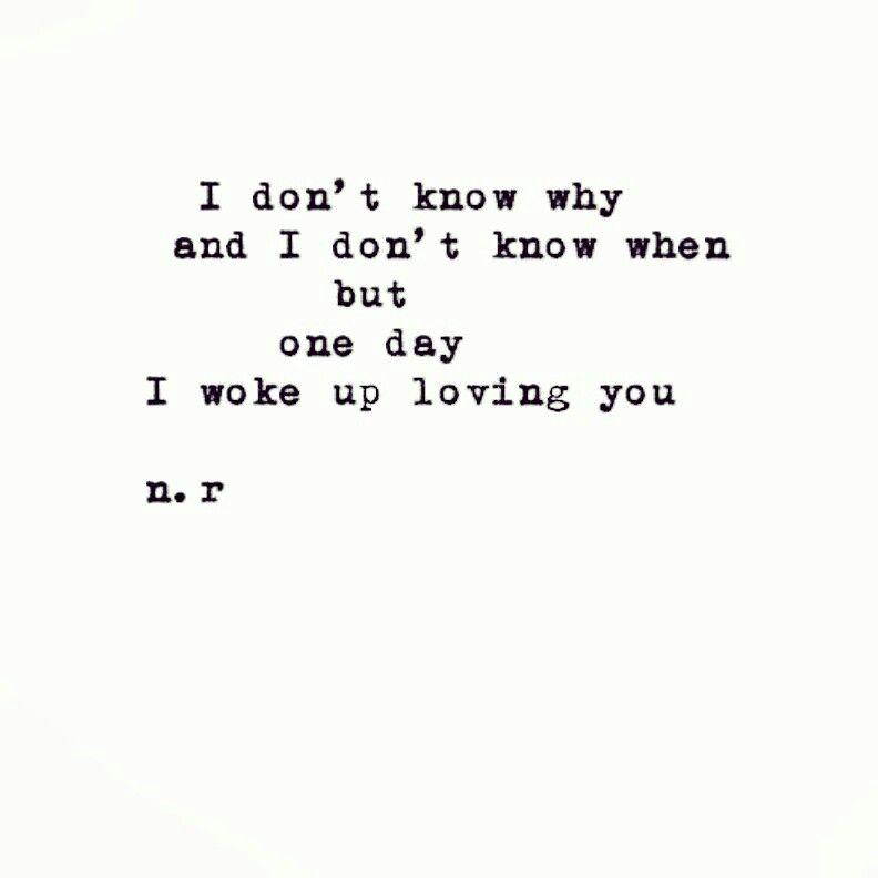 one day I woke up loving you