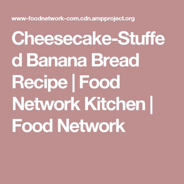 Cheesecake stuffed banana bread recipe food network kitchen food cheesecake stuffed banana bread recipe food network kitchen food network forumfinder Gallery