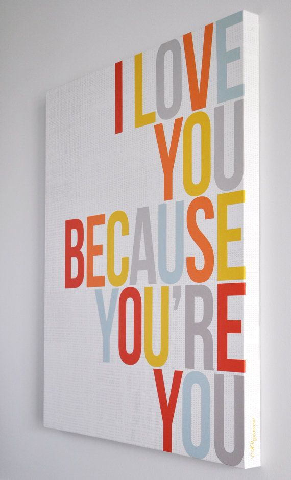 I love you because youre you canvas wall art etsy