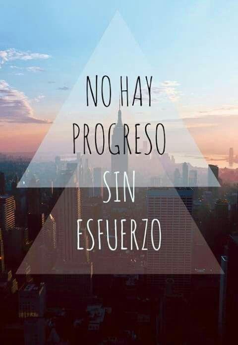 No hay progreso sin esfuerzo
