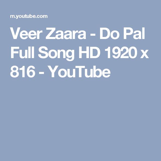 Veer Zaara - Do Pal Full Song HD 1920 x 816 - YouTube   New song ...
