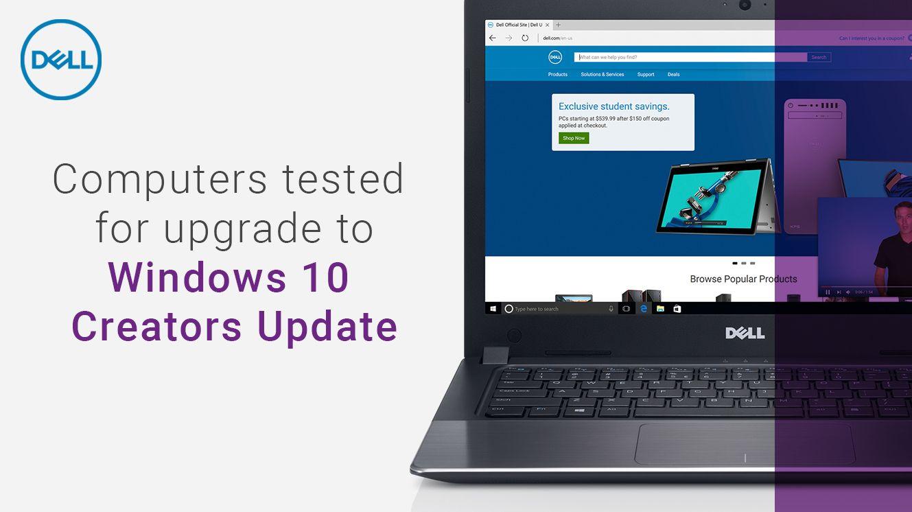 Dell Pcs Tested For Windows10 Creatorsupdate Upgrade Windows 10 Upgrade To Windows 10 Dell