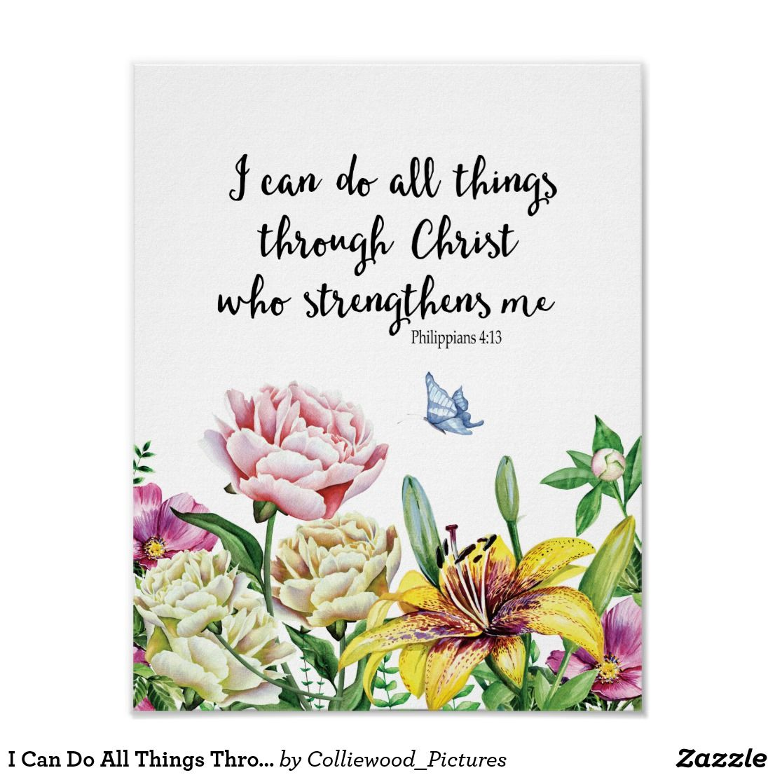 I Can Do All Things Through Christ Who Strengthens Poster Zazzle