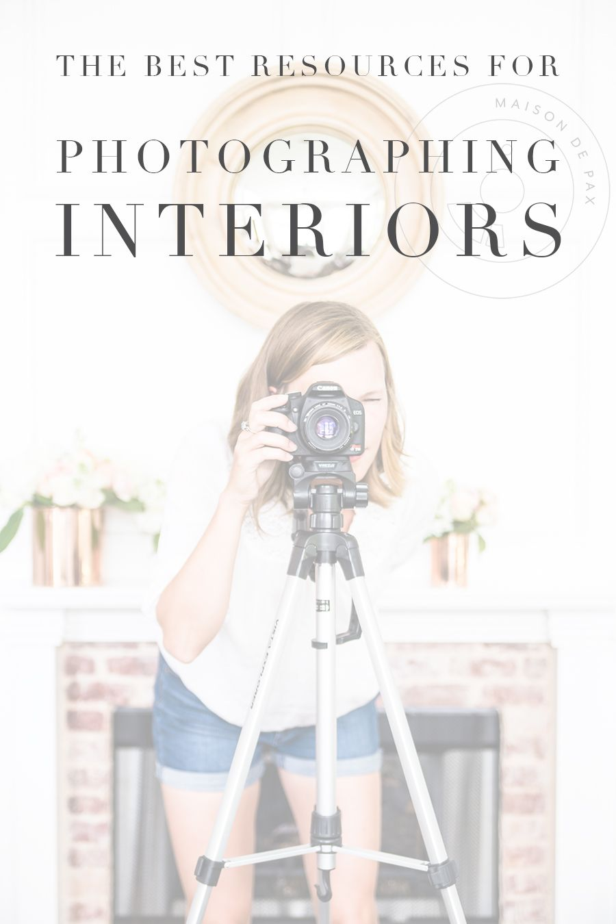 Photography Resources For Photographing Interiors Tips