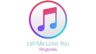 Let Me Love You Ringtone Download Mp3 Free Let Me Love You Ringtone Download I Love You