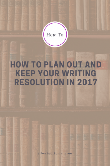 How to plan out and keep your writing resolution in 2017