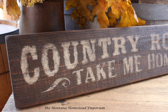 Country Roads Take Me Home Painted Sign By Themontanahomestead Barn Wood Signs Barn Wood Crafts Country Porch Decor
