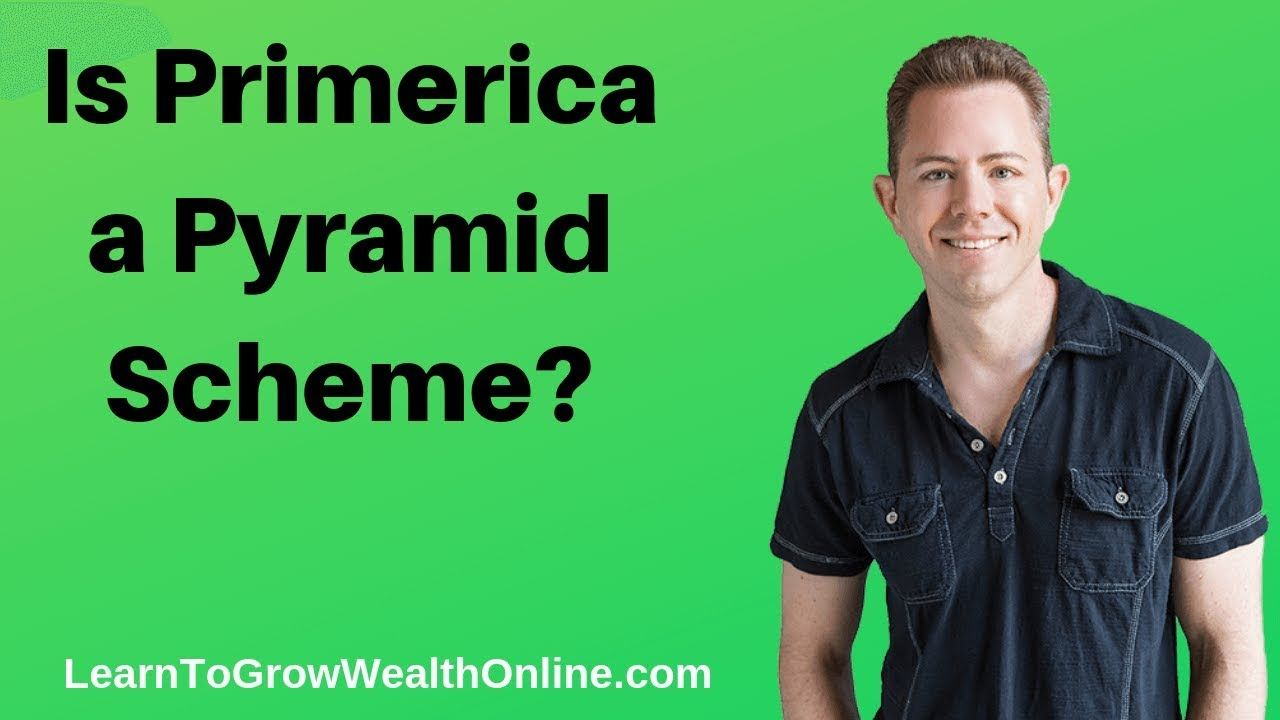 Is Primerica a Pyramid Scheme? Watch this to Find Out