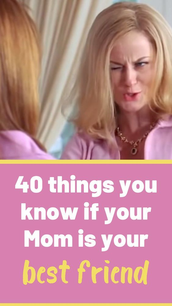 Here are 40 things you will for sure know if your mom is your best friend. #moms #bestfriends #parents
