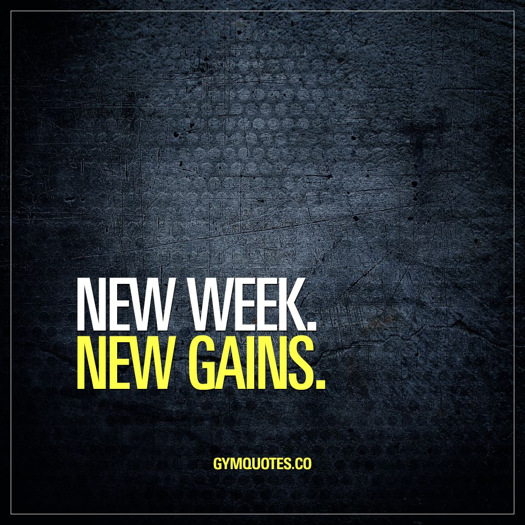 New Week New Gains Gainslife Enjoy This Gym Quote Fitness Motivation Quotes Gym Quote Motivational Quotes For Working Out