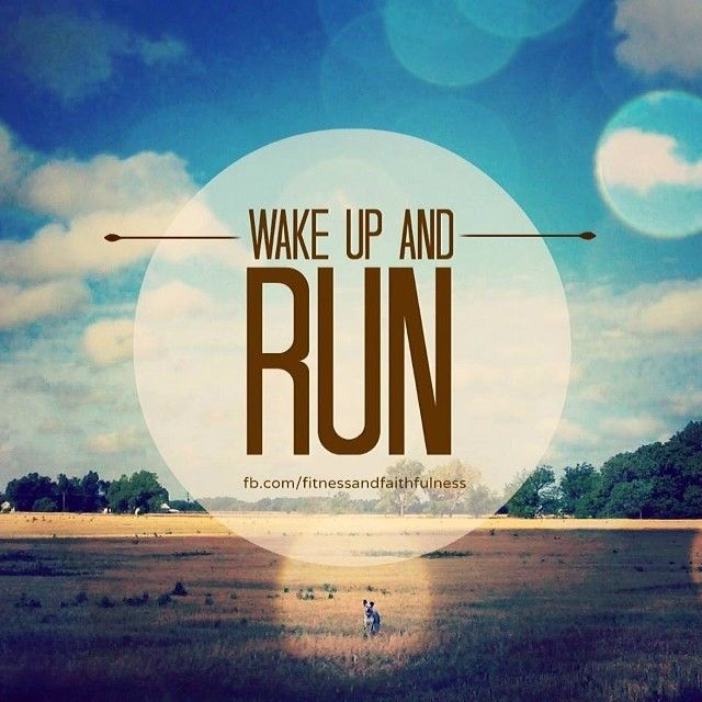 Wake up and run quotes quote fitness run exercise jogging ...