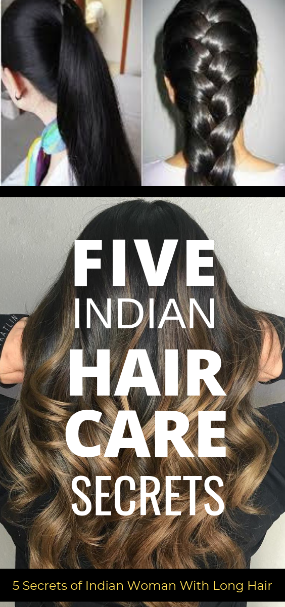 5 Indian Hair Care Secrets Hair Care Secrets Indian Hair Care Thick Hair Growth