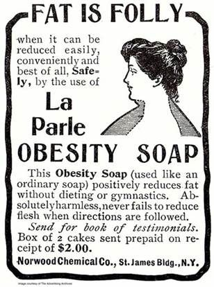 "A 1903 advertisement provided by The Advertising Archives via Library of Congress shows a 1903 advertisement for La Parle Obesity Soap, that ""never fails to reduce flesh"" and was selling at a pricey-for-then $1 a bar. A look back at diet history shows what hasn't changed is the quest for an easy fix"