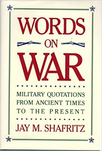 Words on War: Military Quotations from Ancient Times to the Present  https://www.amazon.com/dp/013209875X?m=null.string&ref_=v_sp_detail_page