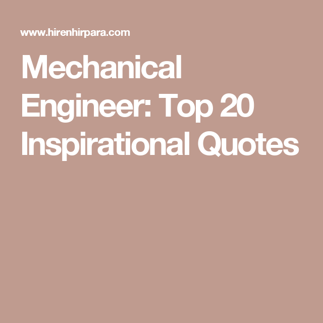 Mechanical Engineer Top 20 Inspirational Quotes Quotes Gallery