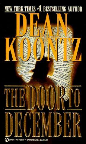 The Door To December Dean Koontz Books Dean Koontz Books To Read