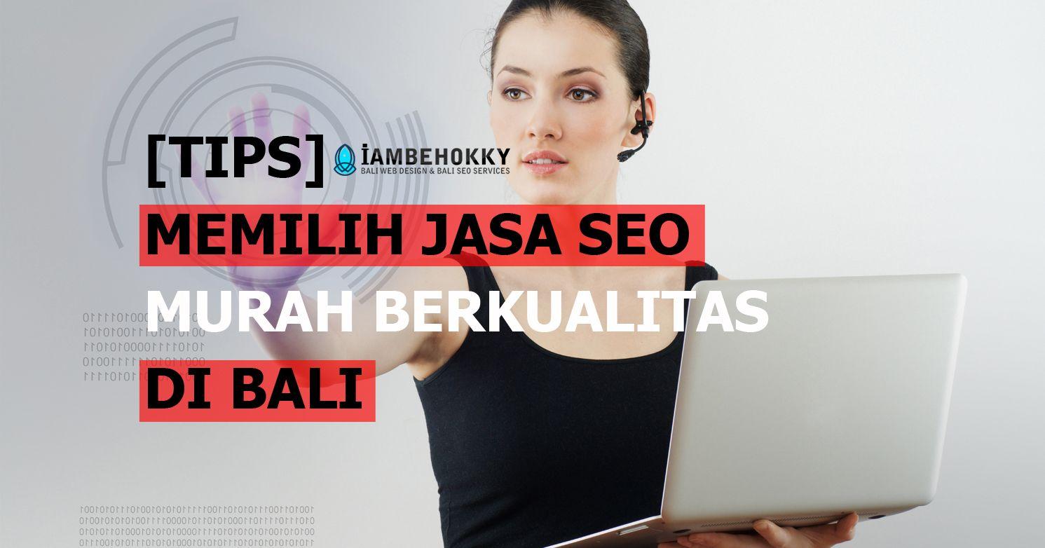 Pin Oleh Iambehokky Di Bali Web Design Jasa Seo Murah Di Bali Tips Bali Membaca