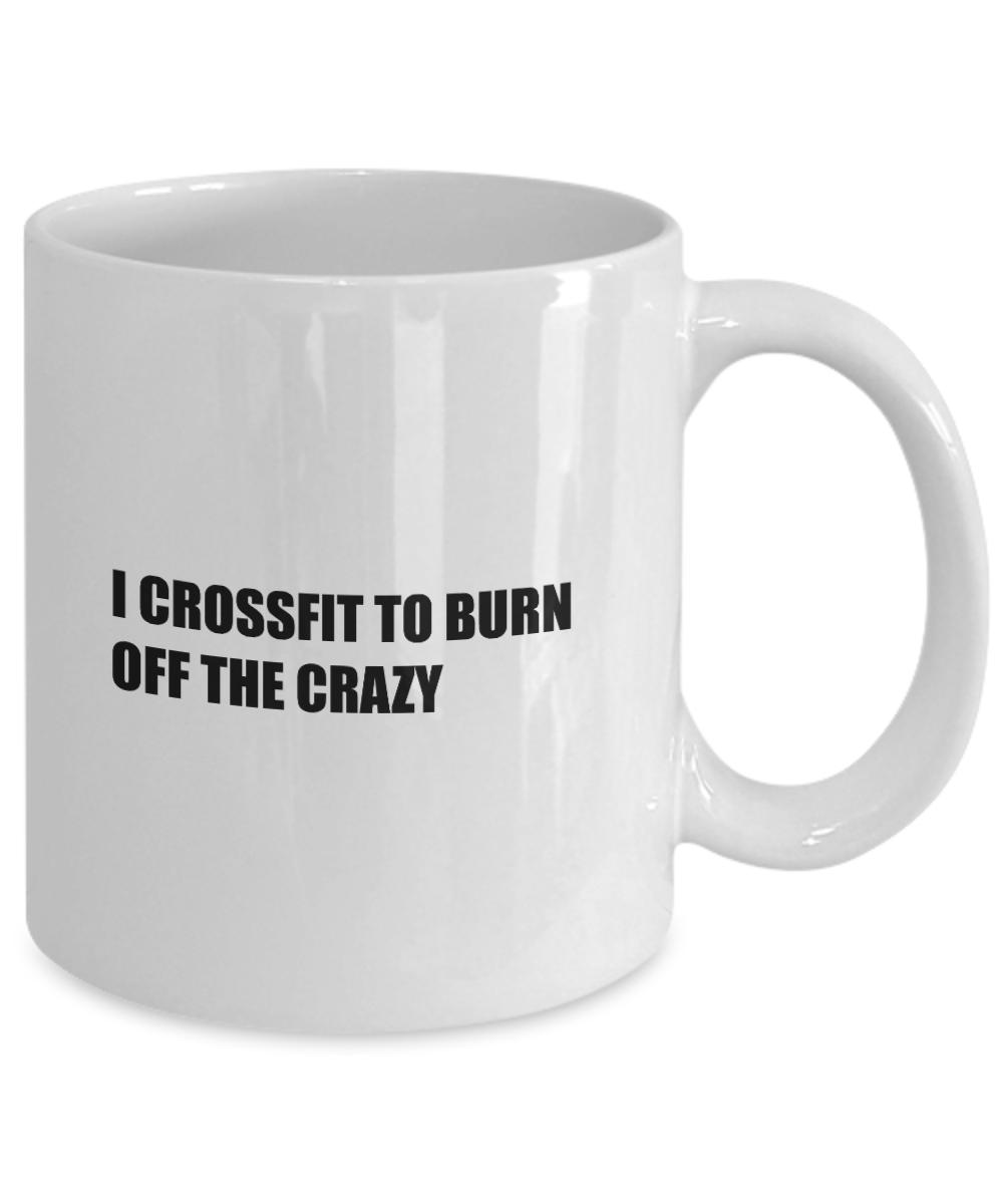 Novelty Coffee Mug - I Crossfit to Burn Off the Crazy in 2019 | Coffee mugs, Mugs, Coffee