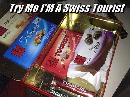Try Me IM A Swiss Tourist