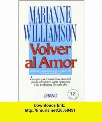 Volver al Amor = Return to Love (9788479530372) Marianne Williamson , ISBN-10: 8479530375  , ISBN-13: 978-8479530372 ,  , tutorials , pdf , ebook , torrent , downloads , rapidshare , filesonic , hotfile , megaupload , fileserve