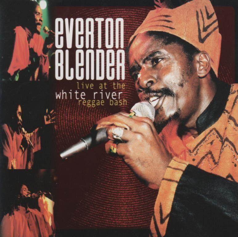 Everton Blender - Live At The White River Reggae Bash - 2000 - CD