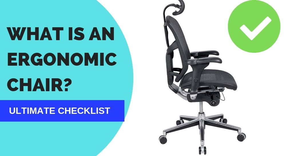 What Is An Ergonomic Chair The Ultimate Checklist Ergonomic