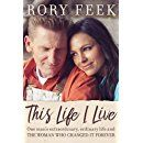 This Life I Live: One Man's Extraordinary, Ordinary Life and the Woman Who Changed It Forever: Rory Feek: 9780718090197: Amazon.com: Books