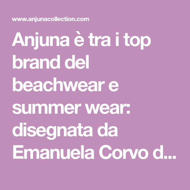 Photo of Anjuna è tra le migliori marche di abbigliamento da spiaggia e estate: disegnata da Emanuela Cor …